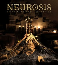 Neurosis - Honour Found in Decay