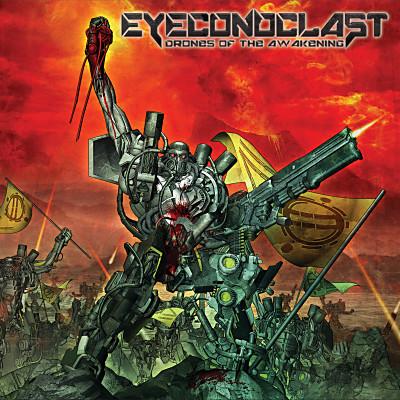 Eyeconoclast - Drones Of The Awakening