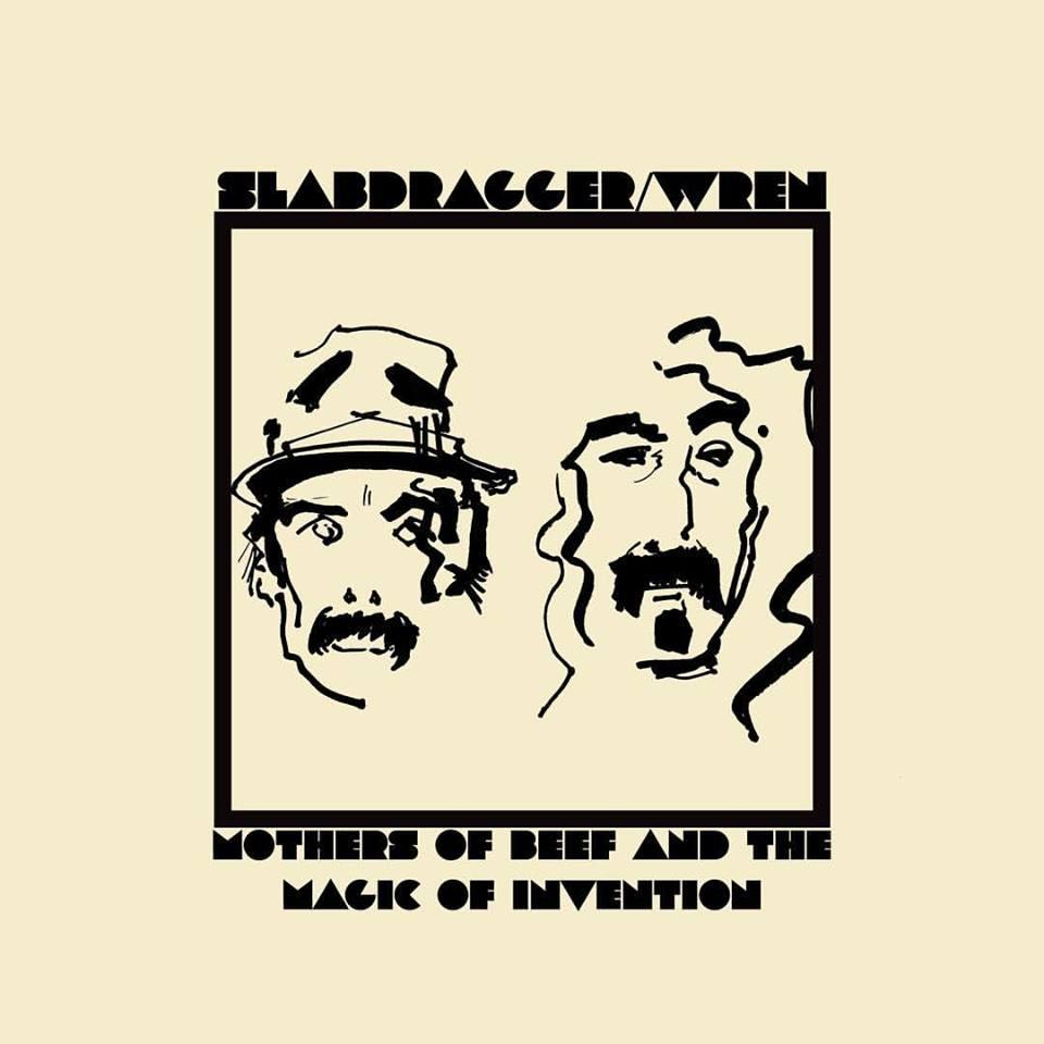 Listen To Slabdragger & Wren Covering Frank Zappa & Captain Beefheart